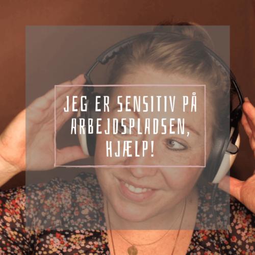 Podcast sensitiv på arbejdspladsen, hjælp!